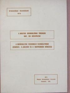 Dr. Dávid Gábor - A Magyar Kriminológiai Társaság 1987. évi közgyűlése/A kriminalitás regionális vizsgálatának kérdései. A Jászság és a Nagykunság bűnözése [antikvár]