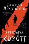 Joseph Boyden - A fenyőfák között [eKönyv: epub, mobi]
