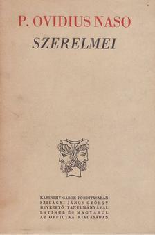 Ovidius Naso, Publius - P. Ovidius Naso szerelmei [antikvár]