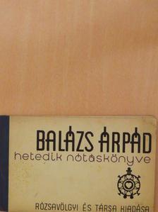 Balázs Árpád - Balázs Árpád hetedik nótáskönyve [antikvár]