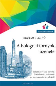 Hrubos Ildikó - A bolognai tornyok üzenete