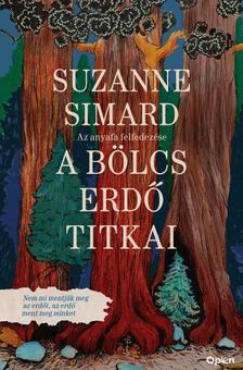 Simard, Suzanne - A bölcs erdő titkai - Az anyafa felfedezése