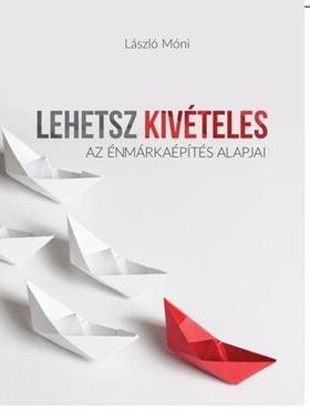 LÁSZLÓ MÓNI - LEHETSZ KIVÉTELES