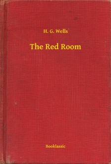 H. G. Wells - The Red Room [eKönyv: epub, mobi]