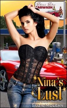 Moira Nelligar Suzie McLean, - Nina's Lust - Book 9 of Bikini Babes Carwash [eKönyv: epub, mobi]