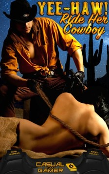 Ryan Andrews Randi Holiday, - Yee-Haw! Ride Her Cowboy! - Book 6 of Casual (sex) Gamer [eKönyv: epub, mobi]