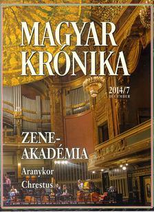 Bencsik Gábor - Magyar Krónika 2014/7. [antikvár]