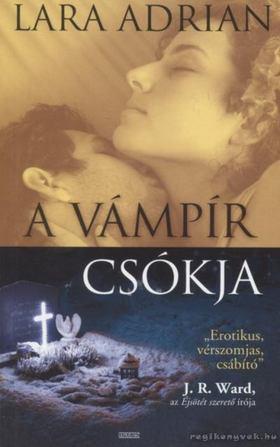 Lara Adrian - A vámpír csókja [antikvár]