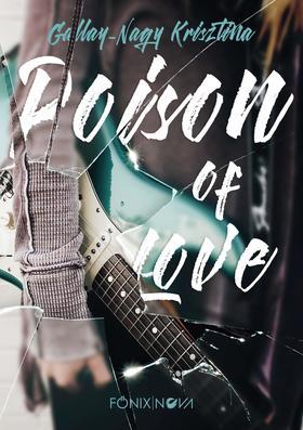 Gallay-Nagy Krisztina - Poison of Love