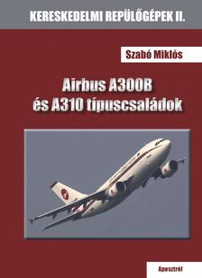 Szabó Miklós - AIRBUS A300B és A310 típuscsaládok - ÜKH 2019