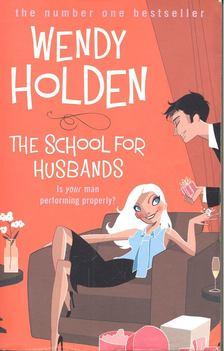 Wendy Holden - The School for Husbands [antikvár]