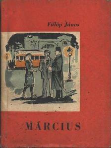 Fülöp János - Március [antikvár]