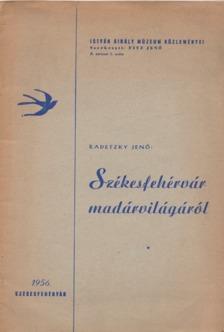 Radetzky Jenő - Székesfehérvár madárvilágáról [antikvár]