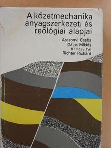 Asszonyi Csaba - A kőzetmechanika anyagszerkezeti és reológiai alapjai [antikvár]