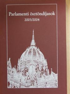 Biró Alma - Parlamenti ösztöndíjasok 2003/2004 [antikvár]