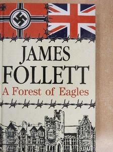 James Follett - A Forest of Eagles [antikvár]