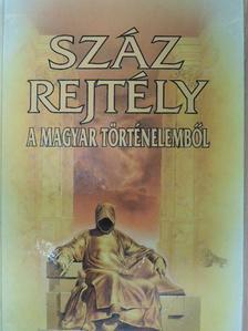 Czeizel Endre - Száz rejtély a magyar történelemből [antikvár]