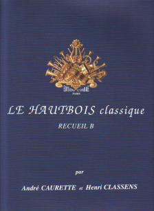 LE HAUTBOIS CLASSIQUE RECUEIL B PAR A.CAURETTE ET H.CLASSENS