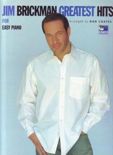 BRICKMAN, JIM - GREATEST HITS FOR EASY PIANO ARRANGED BY DAN COATES