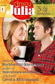 Maggie Cox, Linda Warren Jacqueline Diamond, - Arany Júlia 30. (Sorsfordító karácsony, Szerelmes senorita, Levél a Mikulásnak) [eKönyv: epub, mobi]