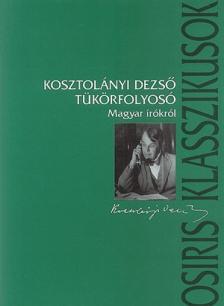 KOSZTOLÁNYI DEZSŐ - TÜKÖRFOLYOSÓ