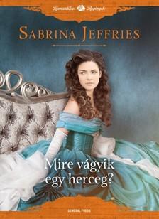 Sabrina Jeffries - Mire vágyik egy herceg? [eKönyv: epub, mobi]