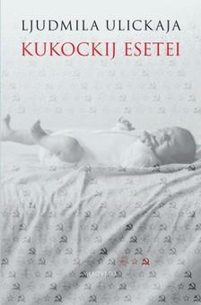 Ljudmila Ulickaja - Kukockij esetei [eKönyv: epub, mobi]