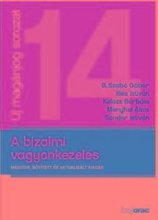 B.Szabó G.-Illés I.-Kolozs B.-Menyhei Á.-Sándor I. - A bizalmi vagyonkezelés 2. bőv. aktualizált kiad. 2018