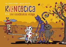 Szabados Melinda - Aros Éva - Kilincscica és az ovi csodálatos világa