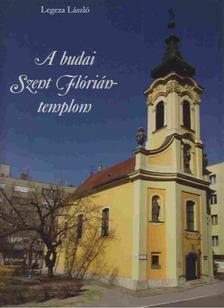 Legeza László - A budai Szent Flórián-templom [antikvár]