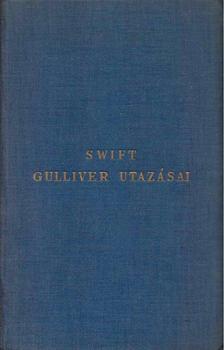 Jonathan Swift - Gulliver utazásai a világ több távoli országába [antikvár]