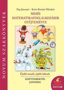 Pap Jánosné, Rostási Nikolett - Mesés matematikai foglalkozások gyűjteménye 1.