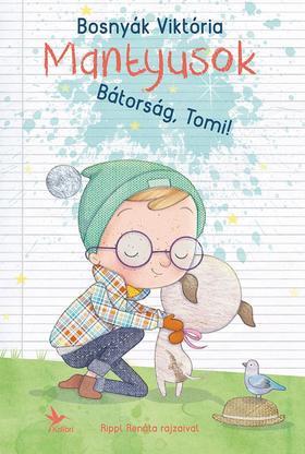 BOSNYÁK VIKTÓRIA - Bátorság, Tomi! - Mantyusok 1.