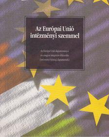 Forgács Imre - Az Európai Unió intézményi szemmel [antikvár]