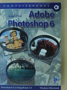 Jakab Zsolt - Adobe Photoshop 6 [antikvár]