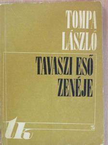 Tompa László - Tavaszi eső zenéje [antikvár]