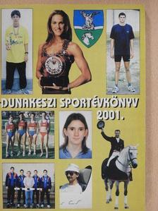 Solymosi László - Dunakeszi sportévkönyv 2001. [antikvár]