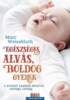 Marc Weissbluth - Egészséges alvás, boldog gyerek [eKönyv: epub, mobi]