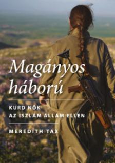 Meredith Tax - Magányos háború - Kurd nők az Iszlám Állam ellen [eKönyv: epub, mobi]