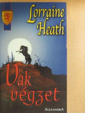 Lorraine Heath - Vak végzet [antikvár]