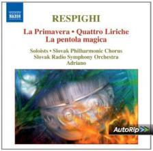 RESPIGHI - LA PRIMAVERA, QUATTRO LIRICHE, LA PENTOLA MAGICA CD ADRIANO, SLOVAK R.S.O.
