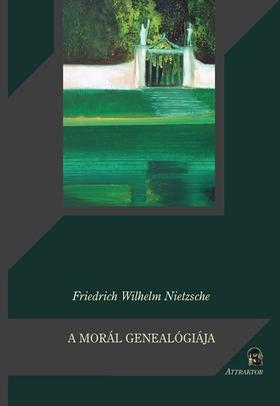 NIETZSCHE - A MORÁL GENEALÓGIÁJA