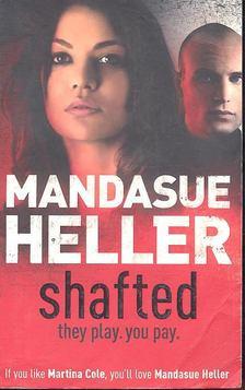 HELLER, MANDASUE - Shafted [antikvár]