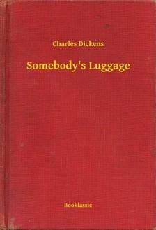 Charles Dickens - Somebody's Luggage [eKönyv: epub, mobi]
