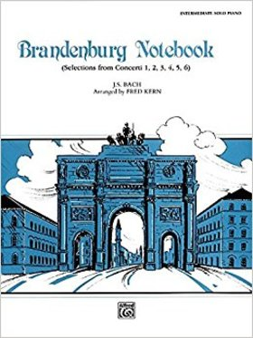 J. S. Bach - BRANDENBURG NOTEBOOK (SELECTIONS FROM CONCERTI 1,2,3,4,5,6) INTERMED. SOLO PIANO (ARR. FRED KERN)