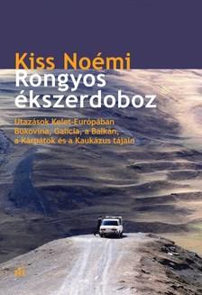 Kiss Noémi - Rongyos ékszerdoboz - Utazások Kelet-Európában - Bukovina, Galícia, a Balkán, a Kárpátok és a Kaukázus tájain [eKönyv: epub, mobi]