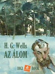 H. G. Wells - Az álom [eKönyv: epub, mobi]