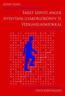 Rónay Ágnes - Emelt szintű angol nyelvtani gyakorlókönyv II. Vizsgafeladatokkal