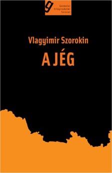 Vlagyimir Szorokin - A jég [eKönyv: epub, mobi]