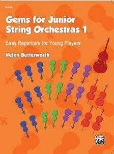 BUTTERWORTH, HELEN - GEMS FOR JUNIOR STRING ORCHESTRAS 1 EASY REPERTOIRE FOR YOUNG PLAYERS. SCORE AND PARTS